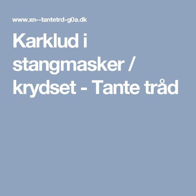 Karklud i stangmasker / krydset - Tante tråd