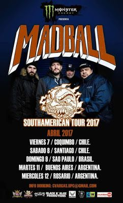 Long Live The Loud 666: MADBALL SOUTH AMERICAN TOUR 2017
