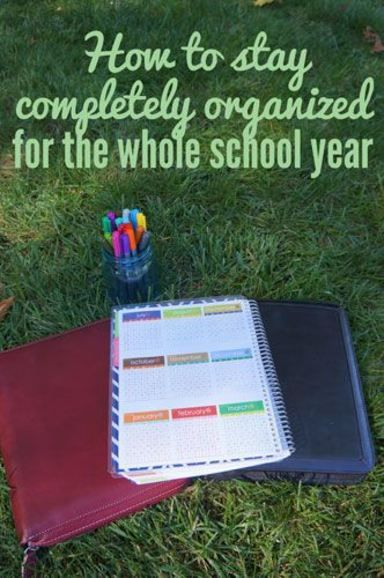 How to stay completely organized for the whole school year.