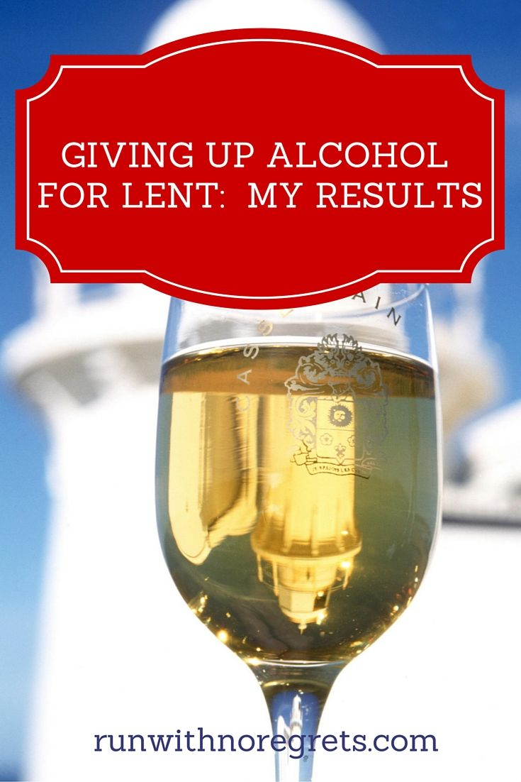 How Did Giving Up Alcohol For Lent Go Giving Up Alcohol Quitting Alcohol Giving Up Drinking