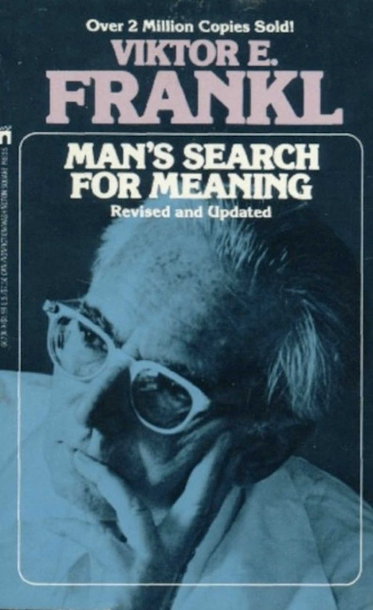 man s search for meaning In a 1991 survey for the library of congress, readers were asked to name a book that made a difference in their livesviktor frankl's man's search for meaning was among the top ten it is a .