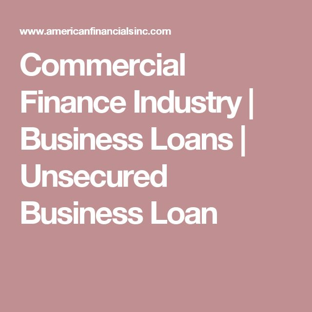 Commercial Finance Industry   Business Loans   Unsecured Business Loan