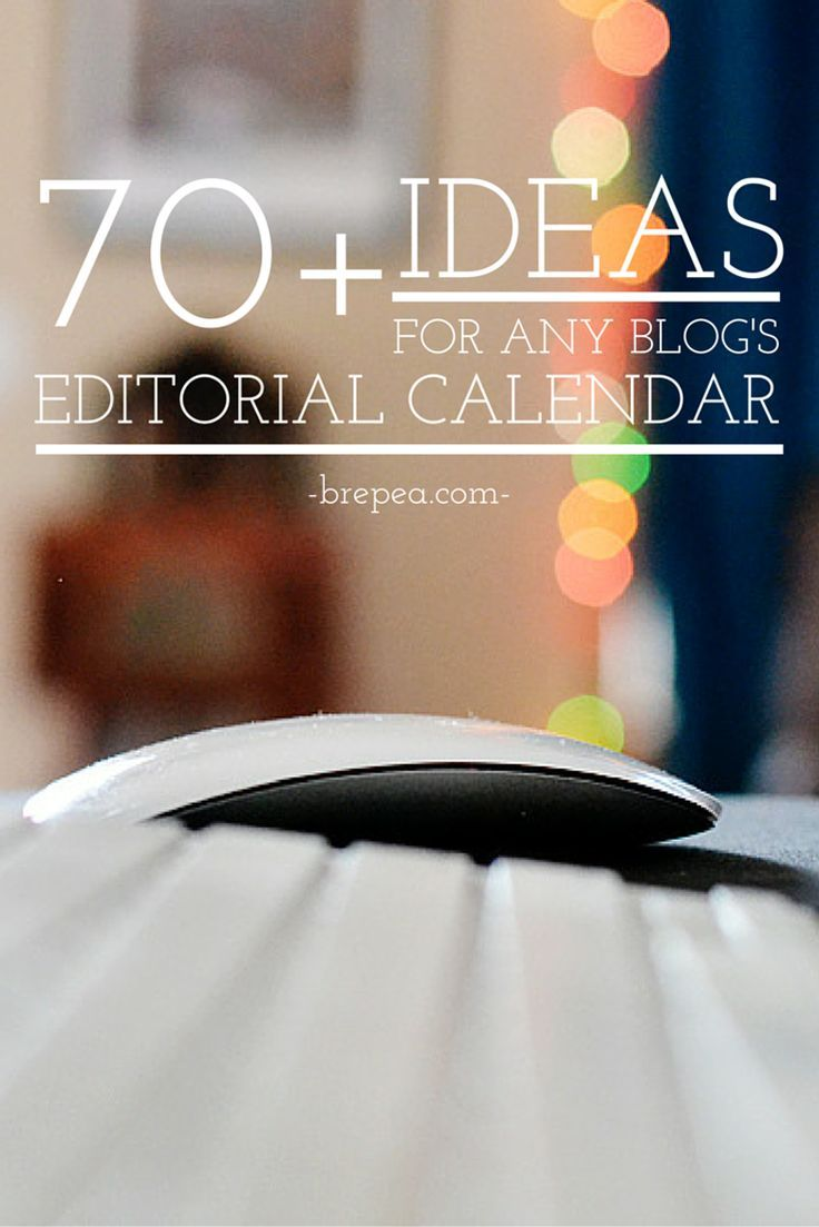 70+ ideas to help fill your blog editorial calendar. Great blog ideas for the beginner or advanced blogger.