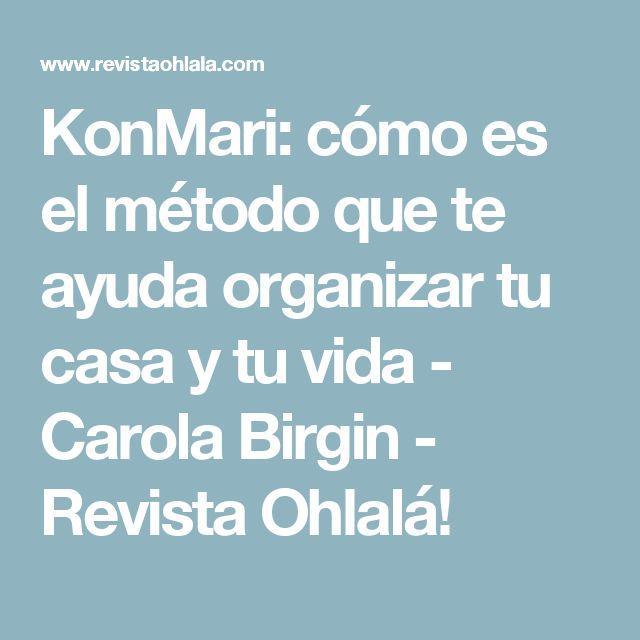 KonMari: cómo es el método que te ayuda organizar tu casa y tu vida - Carola Birgin - Revista Ohlalá!