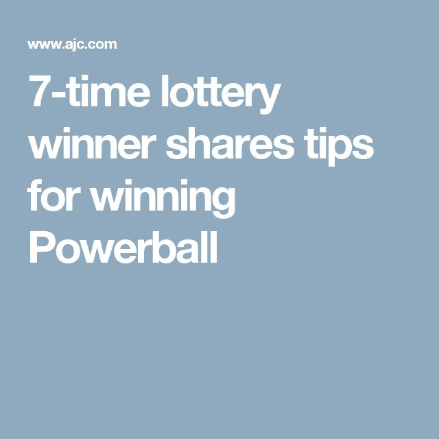 7-time lottery winner shares tips for winning Powerball