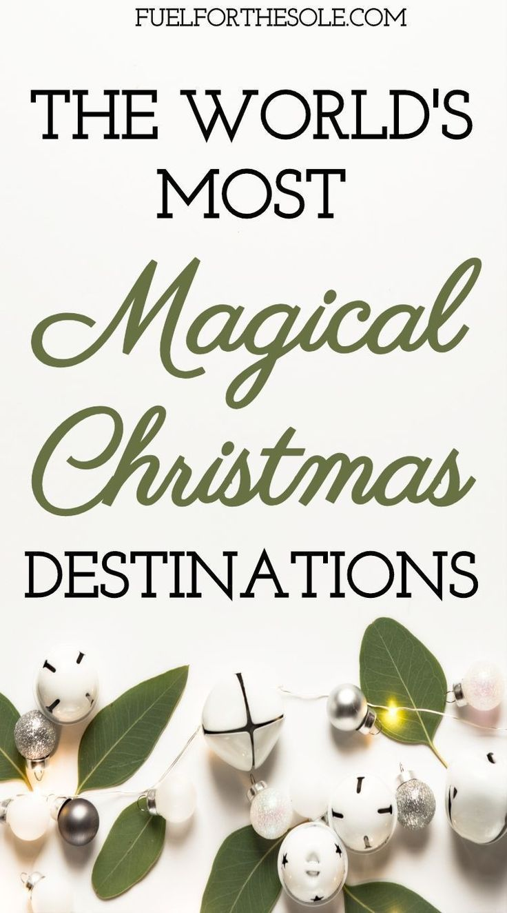 Most Popular Us Destination For Christmas 2020 The World's Most Magical Christmas Destinations: 10 places to