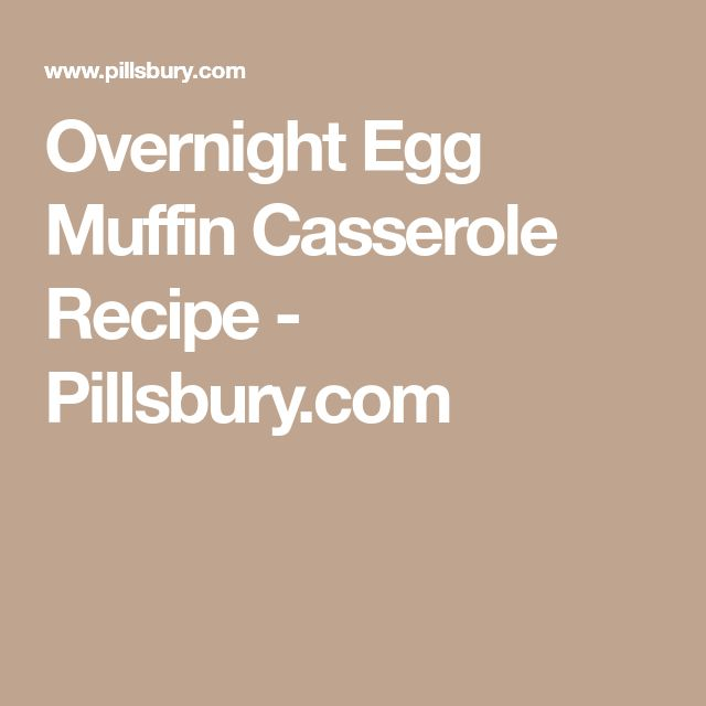 Overnight Egg Muffin Casserole Recipe - Pillsbury.com