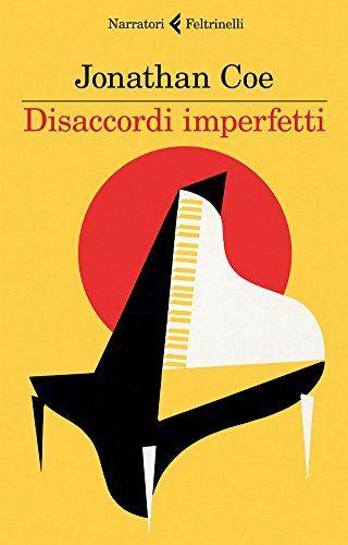 """Disaccordi imperfetti"" Jonathan Coe (Feltrinelli)"