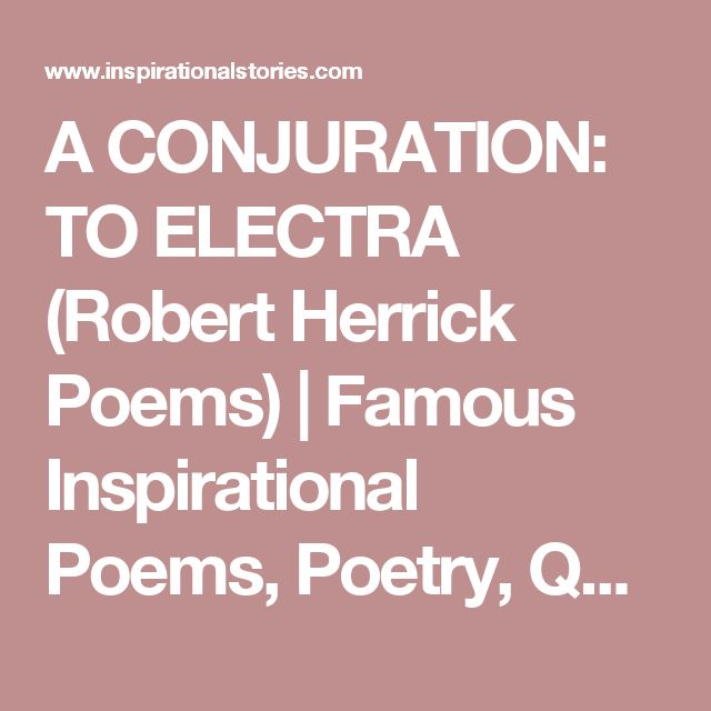 A CONJURATION: TO ELECTRA (Robert Herrick Poems)   Famous Inspirational Poems, Poetry, Quotes