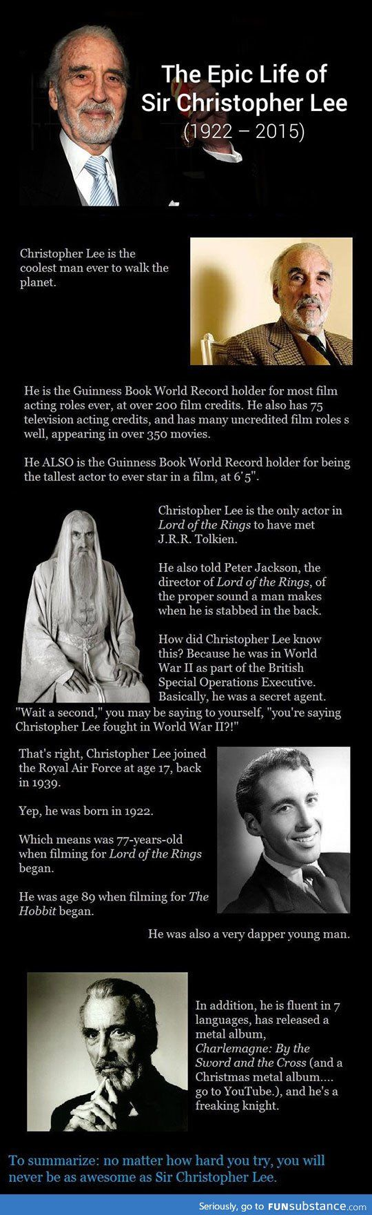 The awesome Christopher Lee, R.I.P. you wonderful man.