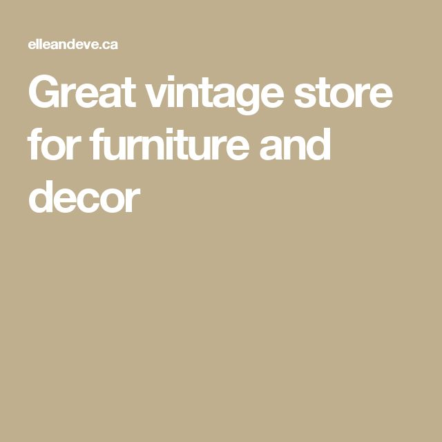Great vintage store for furniture and decor