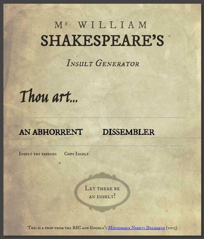 Shakespeare Insult Generator   http://insult.dream40.org/