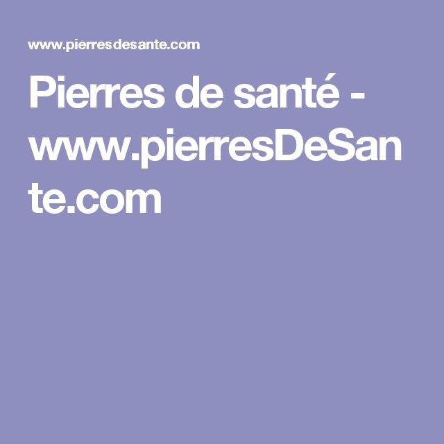 Pierres de santé - www.pierresDeSante.com
