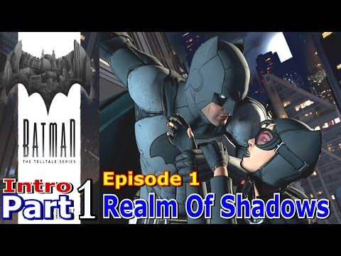 Batman Episode 1 Realm Of Shadows | DC Telltale Part 1 Gameplay | PC Gaming - YouTube