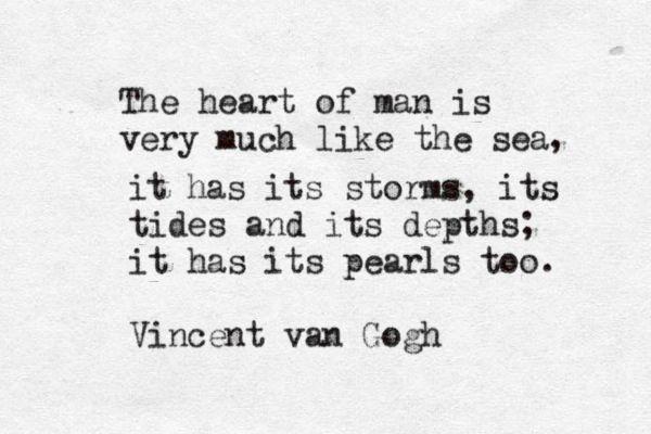 . ~Vincent Van Gogh