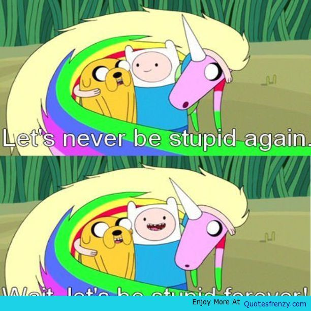 Финн Джейк Adventuretime Stupid Цитата