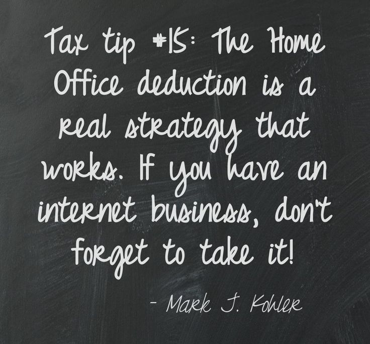 Tax tip #15: You can write off expenses from having an office at home.