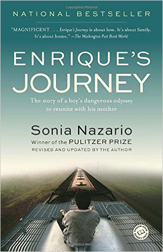 Day 17. Enrique's Journey began as a Pulitzer-Prize winning series in the Los Angeles Times. In 2014, journalist Sonia Nazario revised and updated her 2006 national bestselling book which humanizes the issue of illegal immigration by telling the gripping story of one boy's journey to be reunited with his mother 11 years after she left their impoverished home in Honduras to look for work in el Norte.