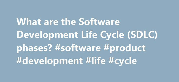 What are the Software Development Life Cycle (SDLC) phases? #software #product #development #life #cycle http://portland.remmont.com/what-are-the-software-development-life-cycle-sdlc-phases-software-product-development-life-cycle/  # What are the Software Development Life Cycle (SDLC) phases? There are various software development approaches defined and designed which are used/employed during development process of software, these approaches are also referred as Software Development Process…