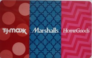 Gift Card: T.J.Maxx - Marshalls - HomeGoods (T.J.Maxx - Marshalls ...
