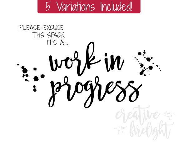Please excuse this space (our house, our humble abode, this office, this room) it's a work in progress -  5 Variations Included on instant download printable on etsy by Creative Firelight / Jessica Holbrook