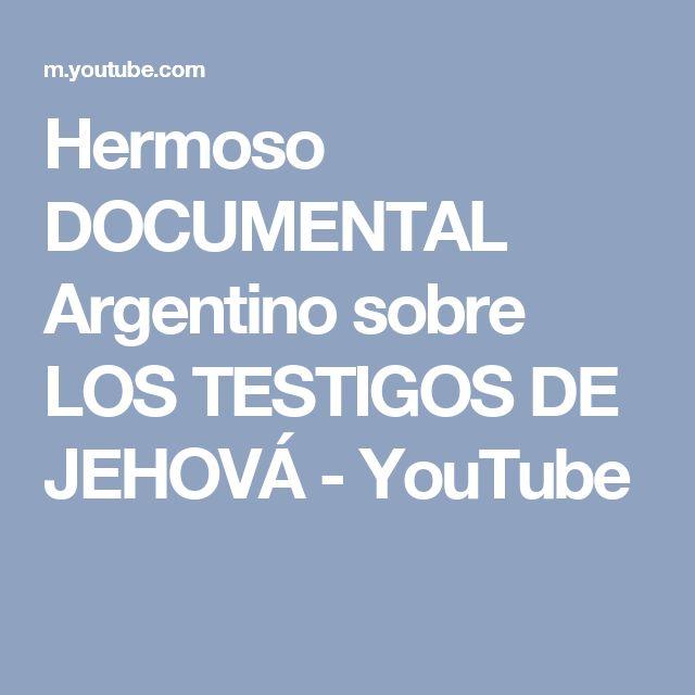 Hermoso DOCUMENTAL Argentino sobre LOS TESTIGOS DE JEHOVÁ - YouTube