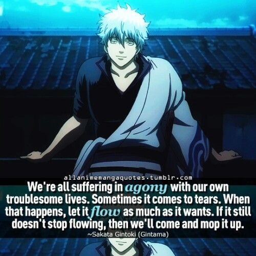 Image result for gintama quotes we're all suffering