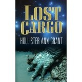Lost Cargo (Kindle Edition)By Hollister Ann Grant