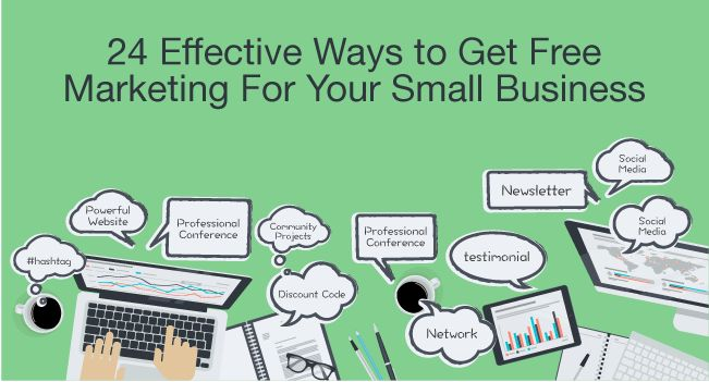 24 Effective Ways to Get Free Marketing For Your Small Business