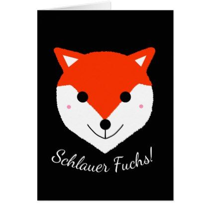 Schlauer Fuchs! Clever Fox! in German - Deutsch Card - drawing sketch design graphic draw personalize