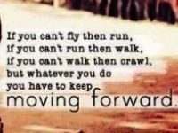 Never give up... there is more to life than just that... keep on moving forward til you reach your goal