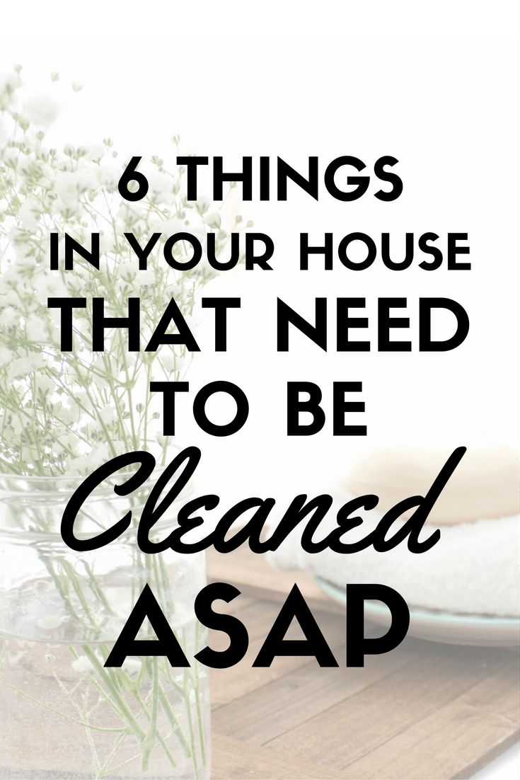 best ideas about house cleaning lists household 6 things in your house that definitely need to be cleaned asap