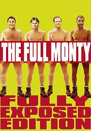 The Full Monty - This so much funnier than the other male striper film ;-)