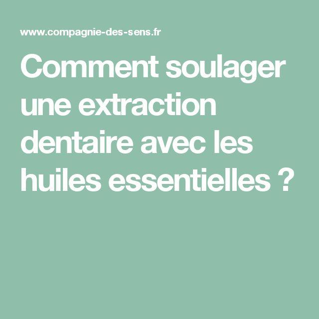 Comment soulager une extraction dentaire avec les huiles essentielles ?