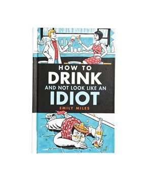 Enlarge How To Drink And Not Look Like An Idiot Book