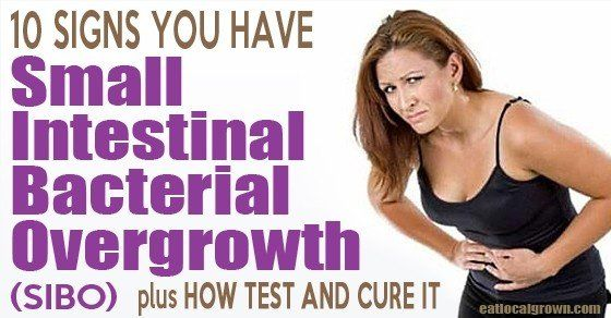 10 Signs You Have Small Intestinal Bacterial Overgrowth (SIBO)