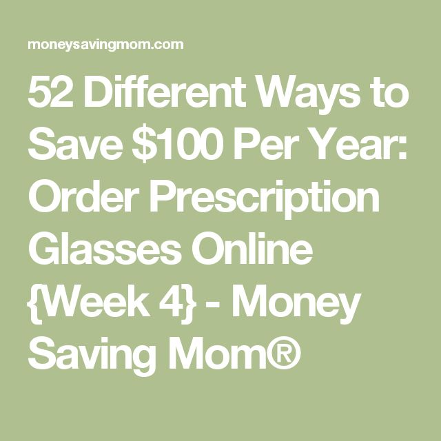 52 Different Ways to Save $100 Per Year: Order Prescription Glasses Online {Week 4} - Money Saving Mom®