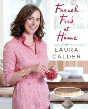 Laura Calder, canadienne, a vécu longtemps en France pour combler ses rêves d'être cuisinière extraordinaire!