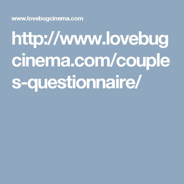 http://www.lovebugcinema.com/couples-questionnaire/