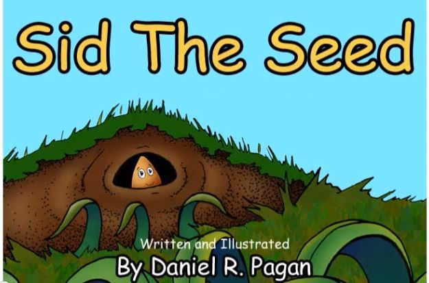 This is an online version of 'Sid The Seed' by Daniel R. Pagan. Sid loves his home underground, and does not want to grow up and venture into the big world outside until......... This is a beautiful rhyming story with multiple teaching points, and an   inspiration for young children who are waiting to grow up to be the best they can be!