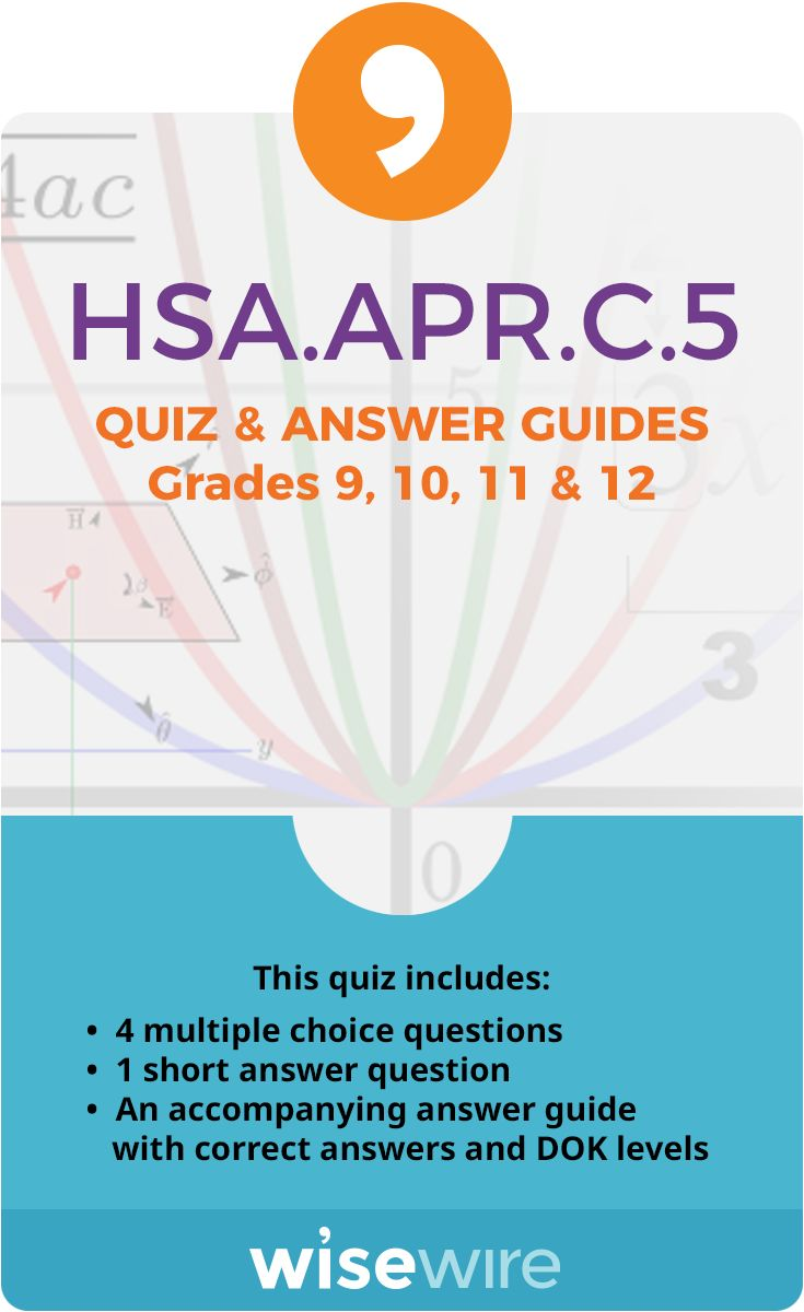 In this quiz, students assess their understanding of standard HSA.APR.C.5. Students answer four multiple choice questions and one short answer question that test their ability to know and apply the Binomial Theorem for the expansion of (x + y)n in powers of x and y for a positive integer n, where x and y are any numbers, with coefficients determined for example by Pascal's Triangle. @WisewireEd