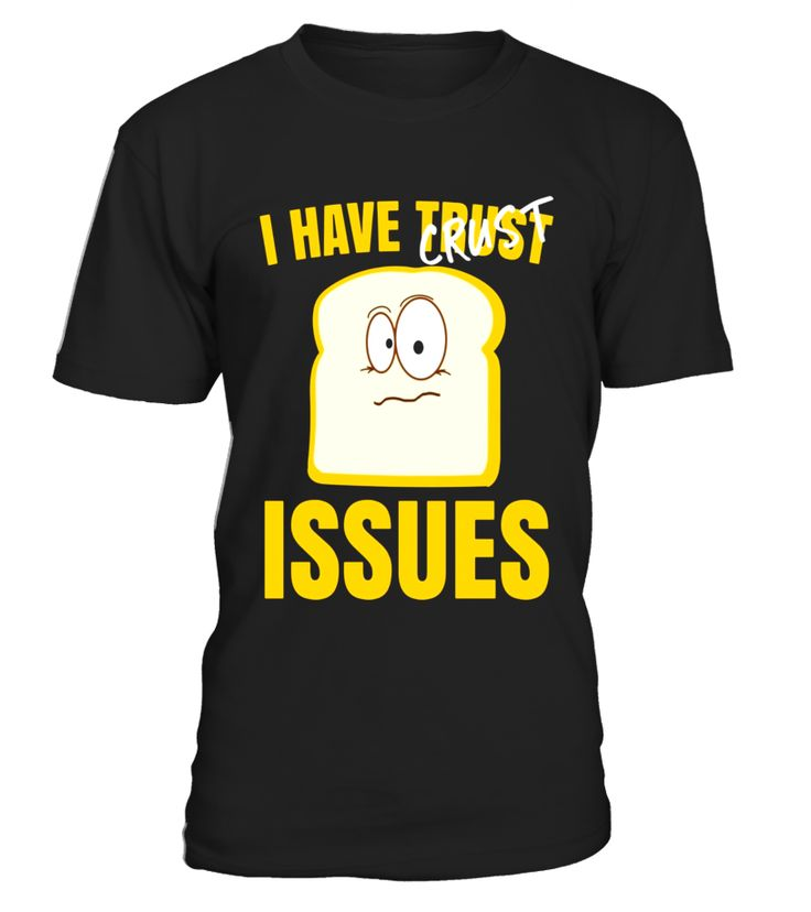 Funny Tshirt with Bread Pun - I Have Trust Issues  christmastree#tshirt#tee#gift#holiday#art#design#designer#tshirtformen#tshirtforwomen#besttshirt#funnytshirt#age#name#october#november#december#happy#grandparent#blackFriday#family#thanksgiving#birthday#image#photo#ideas#sweetshirt#bestfriend#nurse#winter#america#american#lovely#unisex#sexy#veteran#cooldesign#mug#mugs#awesome#holiday#season#cuteshirt