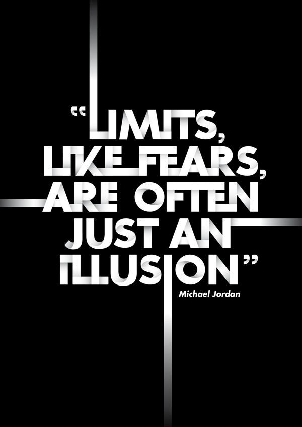 """""""Never say never, because limits, like fears, are often just an illusion.""""  -  Michael Jordan"""