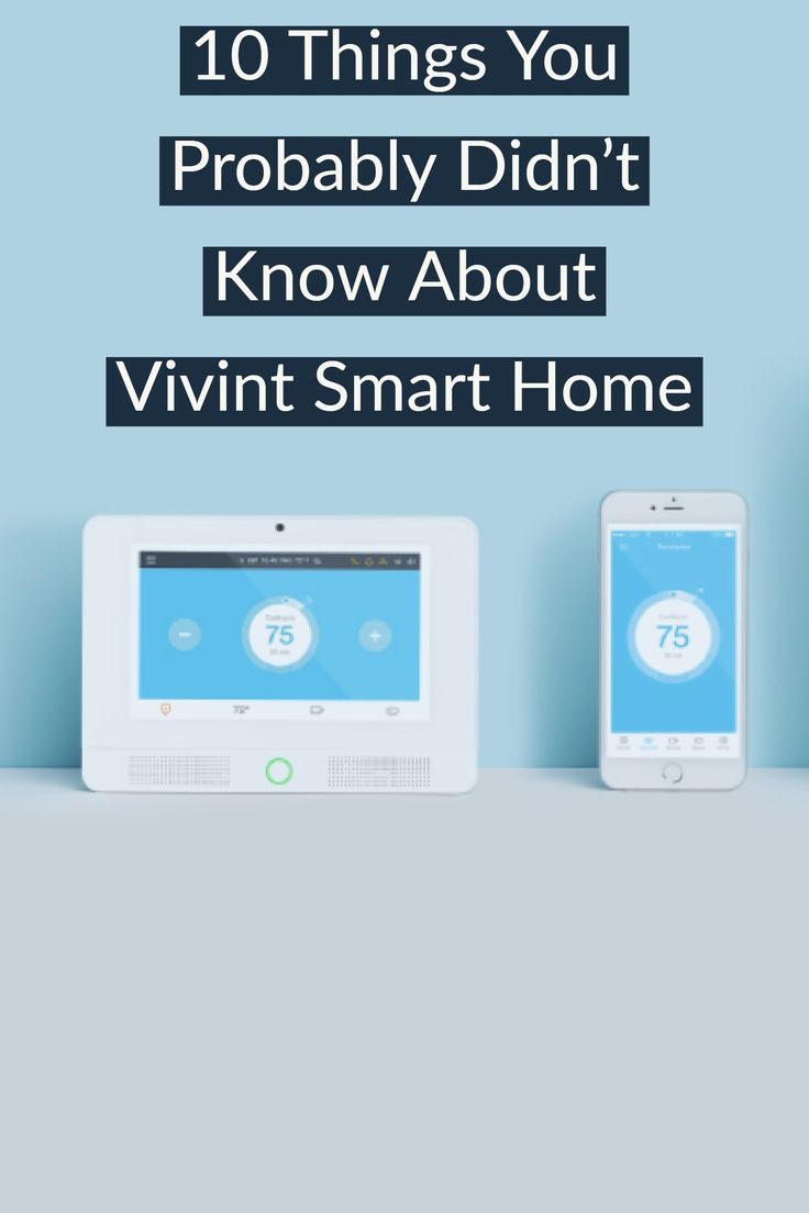 10 Things You Probably Didn't Know About Vivint Smart Home