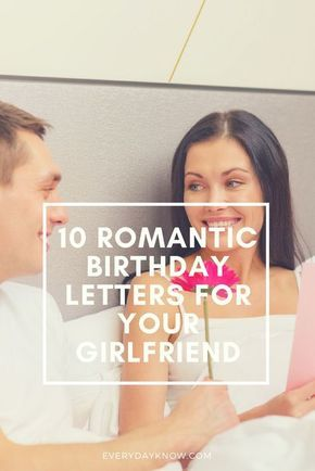 10 romantic birthday letters for your girlfriend letter pinterest romantic birthday girlfriends and birthday