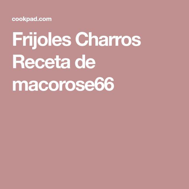 Frijoles Charros Receta de macorose66
