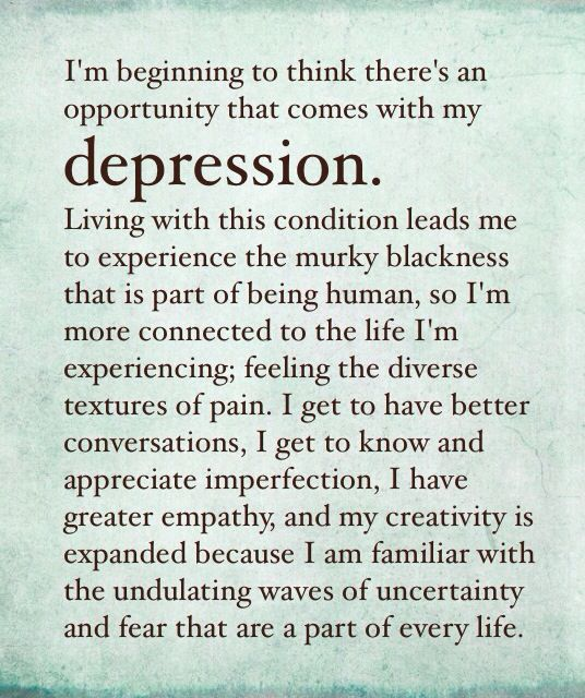 I'm beginning to think there is an opportunity that comes with my depression.  #depression #mental health #mental illness