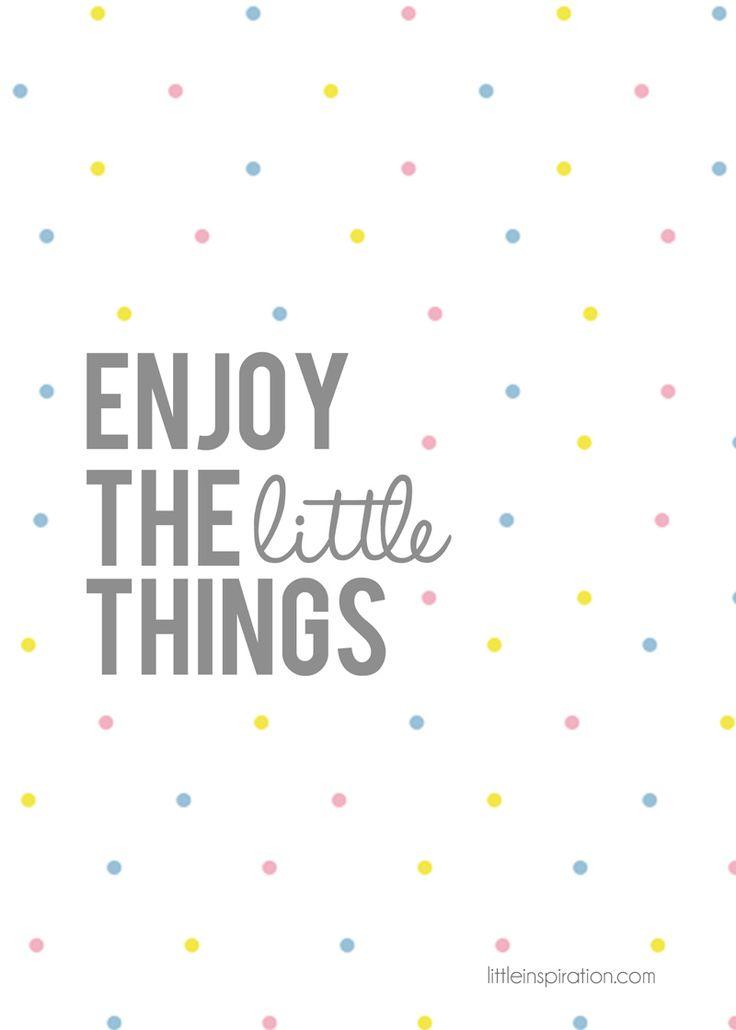Free enjoy the little things printable