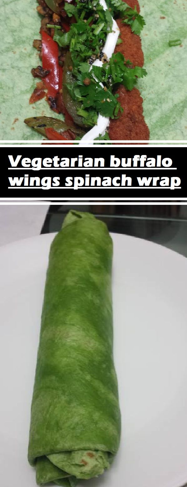 Vegetarian Buffalo Wings Spinach Wrap – Cepat Info   – Easy Delicious Recipes