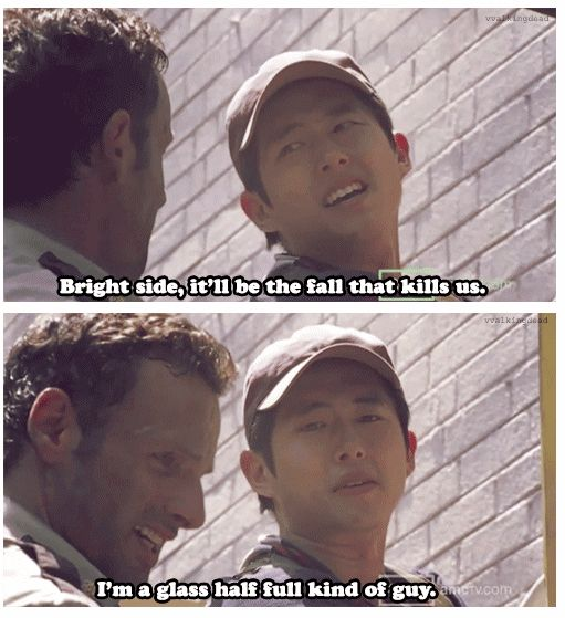 Rick & Glenn, The Walking Dead ..I'm a glass half full kind of guy http://pinterest.com/yankeelisa/the-walking-dead/